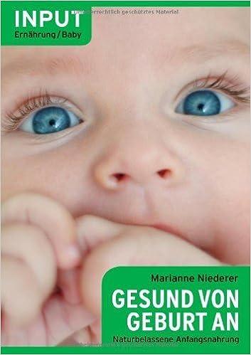 Gesund Von Geburt An Naturliche Anfangsnahrung Von Marianne Niederer 1 November 2012 Taschenbuch Amazon De Bucher
