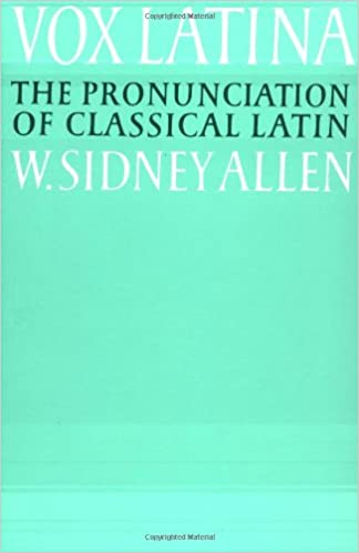 Vox Latina: A Guide to the Pronunciation of Classical Latin