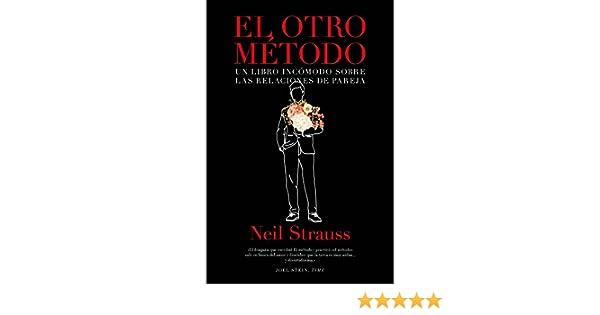 El otro método: Un libro incómodo sobre las relaciones de pareja (No Ficción)