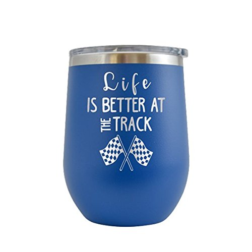 Life Is Better At The Track- Racing, Speed Way, Motor Cross - Engraved 12 oz Wine Tumbler Cup Glass Etched - Funny Gifts for him, her, mom, dad, husband, wife (Royal Blue - 12 oz)