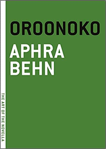 oroonoko or the royal slave a true story the art of the  oroonoko or the royal slave a true story the art of the novella aphra behn 9781612193243 com books