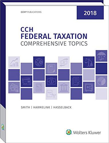 Federal Taxation: Comprehensive Topics (2018) -  Ephraim P. Smith, Teacher's Edition, Hardcover