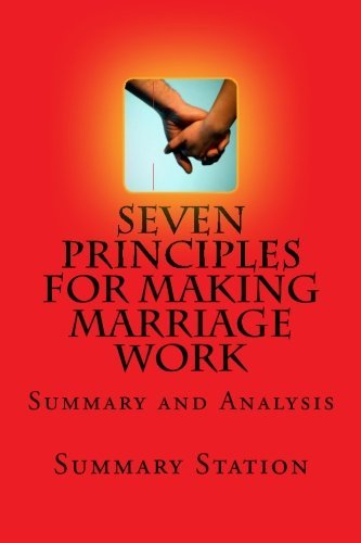 Seven Principles For Making Marriage Work: Summary and Analysis of
