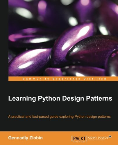 Book cover of Learning Python Design Patterns by Gennadiy Zlobin