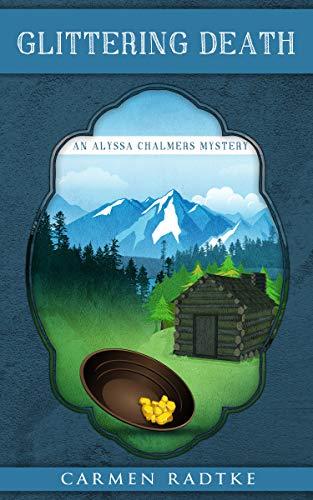 Glittering Death: An Alyssa Chalmers mystery (Alyssa Chalmers mysteries Book 2) by [Radtke , Carmen]