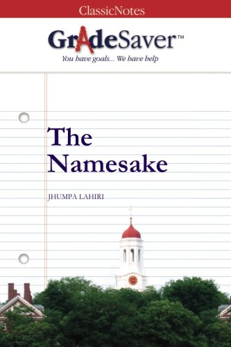 GradeSaver(TM) ClassicNotes: The Namesake