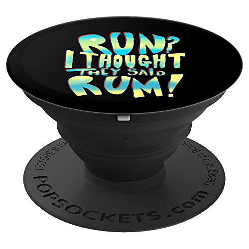 Run I Thought They Said Rum Funny Pirate Running Runners PopSockets Grip and Stand for Phones and Tablets