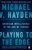 img - for Playing to the Edge: American Intelligence in the Age of Terror book / textbook / text book