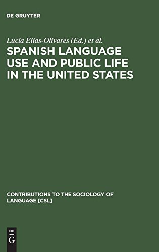 Spanish Language Use and Public Life in the United States (Contributions to the Sociology of Language)