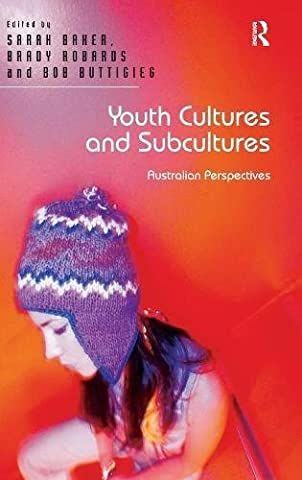 Youth Cultures and Subcultures: Australian Perspectives (Sub Pop Book)