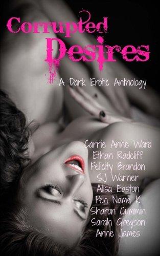 Corrupted Desires: A Dark Erotic Anthology -