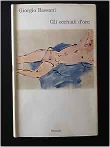 Gli Occhiali d'Oro: G Bassani: Amazon.com: Books