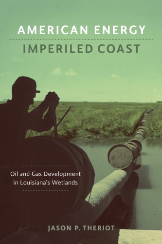 American Energy  Imperiled Coast  Oil And Gas Development In Louisianas Wetlands  The Natural World Of The Gulf South