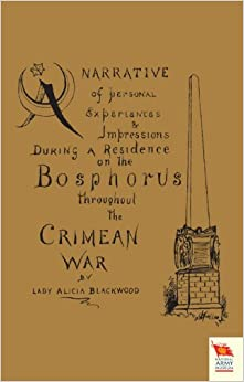Narrative of Personal Experiences & Impressions During A Residence on the Bosphorus Throughout the Crimean War