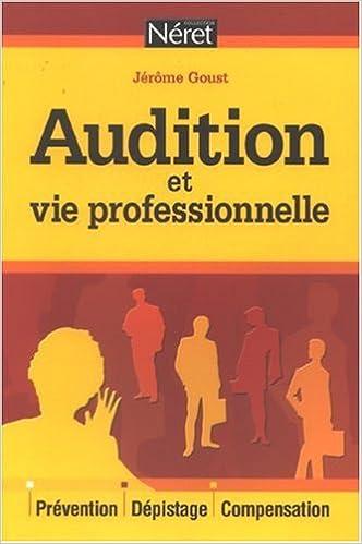 Télécharger en ligne Audition et vie professionnelle pdf ebook