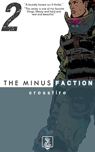The Minus Faction: Episode 2 - Crossfire
