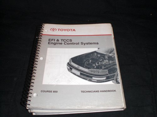 Toyota EFI & Tccs Engine Control Systems. Course 850 Handbook