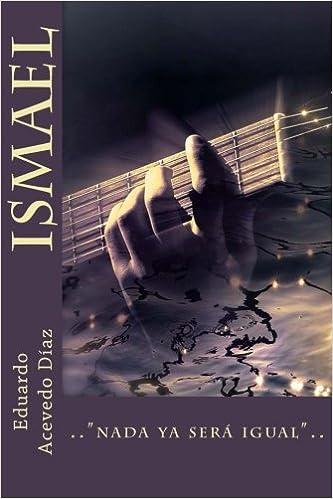 Ismael (Spanish Edition): Eduardo Acevedo Díaz, Anton Rivas ...