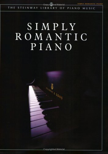 (Simply Romantic Piano (The Steinway Library of Piano Music))
