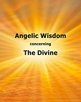Angelic Wisdom concerning the Divine (Hyperlinked Works of Emanuel Swedenborg Book 24) by [Swedenborg, Emanuel]