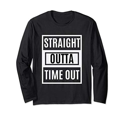 Straight Outta Time Out Adult Long Sleeved Tee