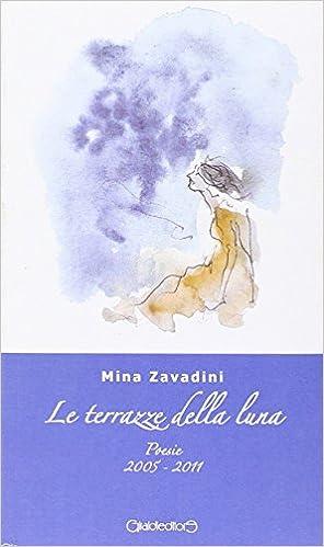 Le terrazze della luna. Poesie 2005-2011: Amazon.de: Bücher