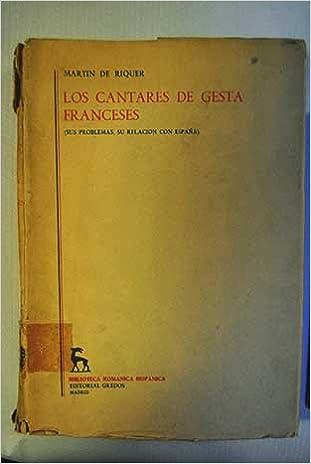 Cantares de gesta franceses sus problemas, su relación con España: Amazon.es: Riquer, Martin de: Libros