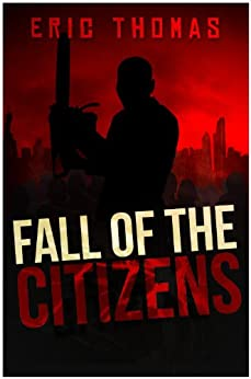 Fall of the Citizens: A Novel by [Thomas, Eric]