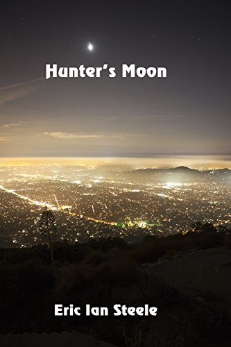 Hunter's Moon by [Steele, Eric Ian]