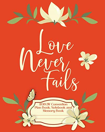 Convention Gifts - Love Never Fails 2019 JW Convention Plan Book, Notebook and Memory Book: Notebook for Regional or International Convention Attendees