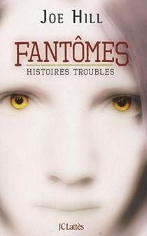 Fantômes : Histoires troubles par Hill