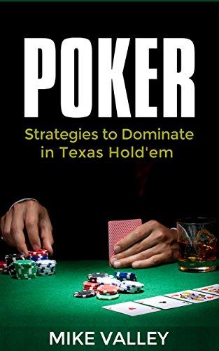 Poker: Strategies to Dominate in Texas Hold'em Poker Pdf