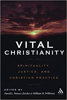 Vital Christianity: Reconnecting Spirituality and Social Justice