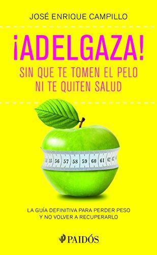 ¡Adelgaza! (Spanish Edition) [Jose Enrique Campillo Alvarez] (Tapa Blanda)