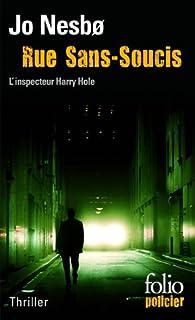Rue Sans-souci : une enquête de l'inspecteur Harry Hole