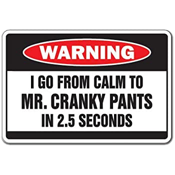 SignJoker CRANKY PANTS Warning Sign mad mean crazy guy man Wall Plaque Decoration MR