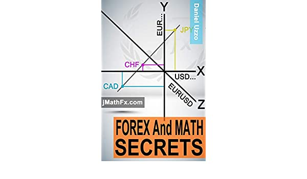 Amazon.com: Forex and Math Secrets: Essential Math Guide for ...