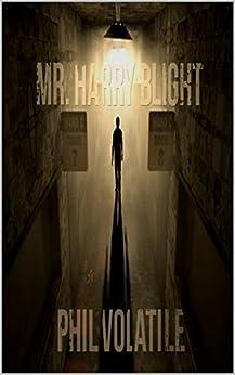 Mr. Harry Blight by [Volatile, Phil]