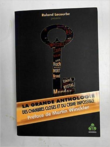 La Grande anthologie des chambres closes et du crime impossible