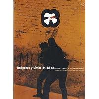 Imagenes y simbolos del 68 / Images and symbols of 68: Fotografia Y Grafica Del