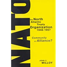 The North Atlantic Treaty Organization, 1948-1957: Community or Alliance?