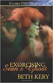 Exorcising Sean 39:s Ghost: Ellora 39:s Cave