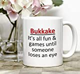 Bukkake mug, mature mug, adult humor, sex jokes, poke your eye out, gangbang, bukkake party, novelty mug, sexual humor, sarcasm, rude mug