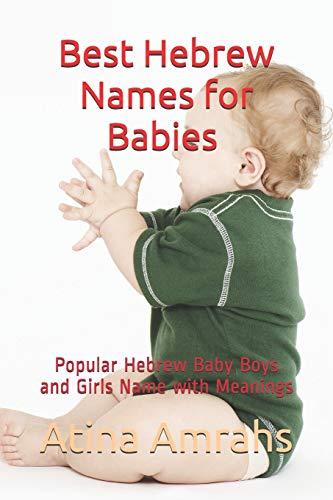 Pdf Parenting Best Hebrew Names for Babies: Popular Hebrew Baby Boys and Girls Name with Meanings