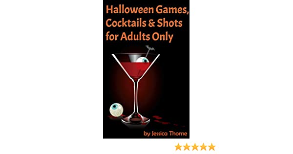 halloween games cocktails shots for adults only kindle edition by jessica thorne crafts hobbies home kindle ebooks amazoncom