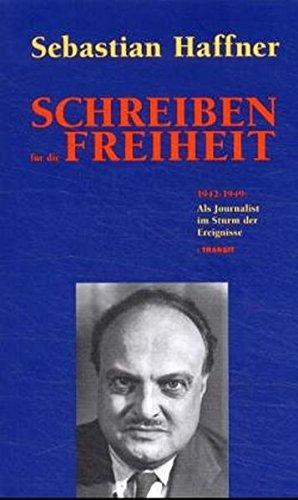 schreiben-fr-die-freiheit-1942-bis-1949-als-journalist-im-sturm-der-ereignisse