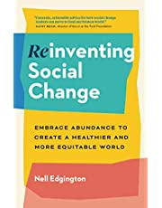 Reinventing Social Change: Embrace Abundance to Create a Healthier and More Equitable World