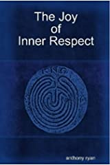 The Joy of Inner Respect Kindle Edition