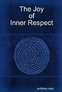 The Joy of Inner Respect