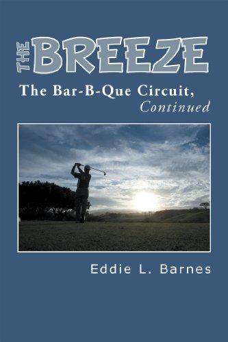 The Breeze: The Bar-B-Que Circuit, Continued (Bar Breeze)
